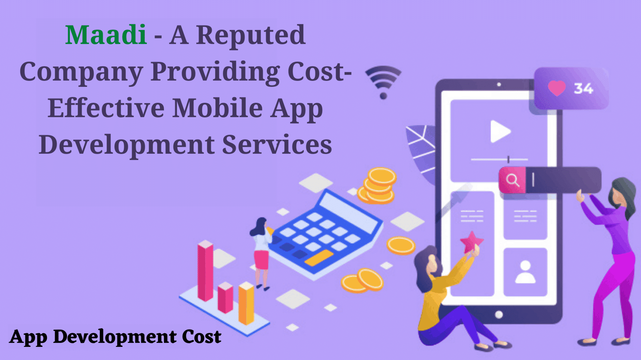 Maadi A Reputed Company Providing Cost Effective Mobile App Development Services